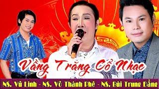 NSƯT Vũ Linh - Võ Thành Phê - Bùi Trung Đẳng | Những Giọng ca hay nhất trong  giới cải lương thumbnail