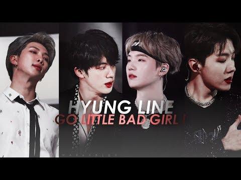 BTS ● HYUNG LINE ❝GO LITTLE BAD GIRL❞
