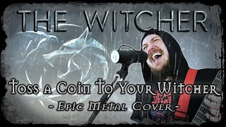 The Witcher - Toss a Coin To Your Witcher (Epic Metal Cover by Skar Productions)