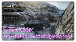 E-75 Guide: So werdet ihr erfolgreicher! [World of Tanks - Gameplay - Deutsch]