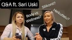 Q&A ft. Sari Uski   Silikonit? Body vs Wellness? Herkuttelu?