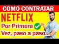 Como Contratar Netflix Por PRIMERA VEZ en Mexico: Paso a Paso 2021🔥