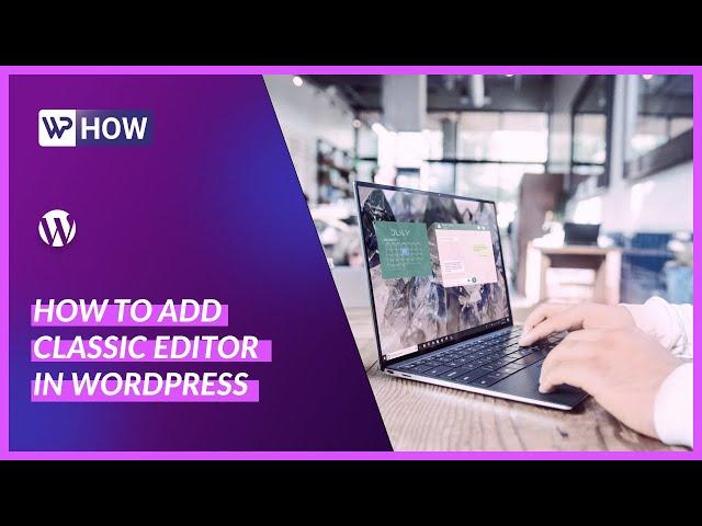 How To Add Classic Editor In WordPress   WordPress Tutorials