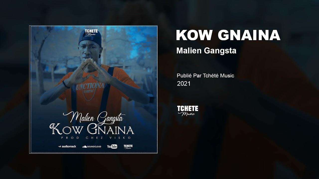 MALIEN GANGSTA - KOW GNAINA