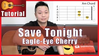 SAVE TONIGHT Guitar Tutorial - Eagle Eye Cherry