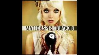 Mateo & Spirit - BLACK 8