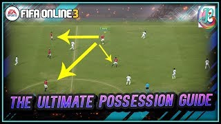 THE ULTIMATE POSSESSION GUIDE IN FIFA ONLINE 3 - HOW TO COMPLETELY DOMINATE YOUR OPPONENTS!!!