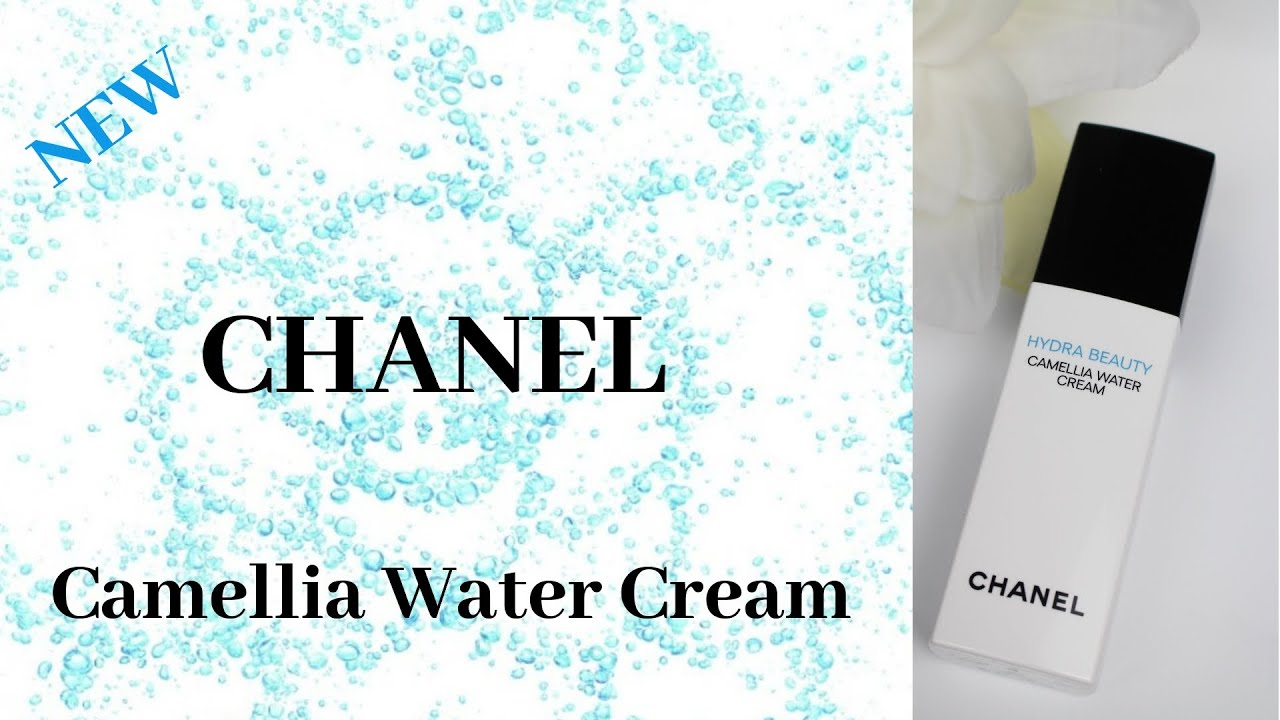 New Chanel Hydra Beauty Camellia Water Cream Review Angela Van Rose Youtube