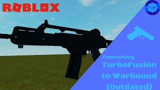 Converting Turbo Fusion v4 Guns to Warbound Guns - FE Update Tutorial (Roblox Tutorial)