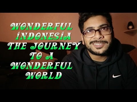 Wonderful Indonesia: The Journey to a...
