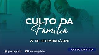 Culto da Família - IPB Mangabeira - 27/09/2020