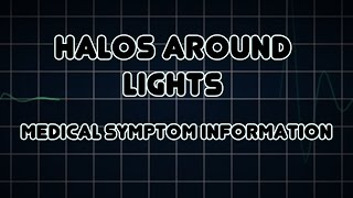 Halos around lights (Medical Symptom)