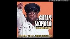 Solly Moholo - Rea Ho Ipolela Melato