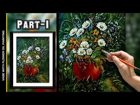 OIL PAINTING DEMO#57 Vase with Flowers Quick Composition (Part-1) | Flower Garden Painting#painting