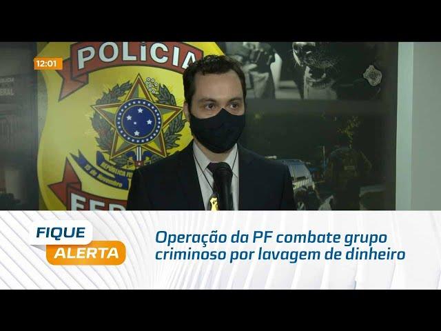 Operação da PF combate grupo criminoso por lavagem de dinheiro e invasão de contas