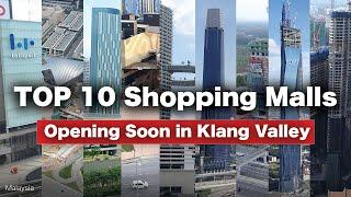 Top 10 Shopping Malls - Opening Soon in KL & Selangor!