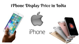 Iphone Display Price India Mumbai