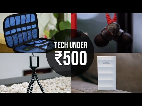 10 Cool Tech Under 500 INR You Should Check Out