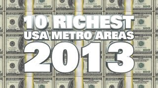 Top 10 Richest Metro Areas In The USA 2013