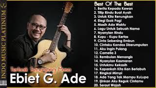 20 Lagu Ebiet G. Ade Paling Populer Sepanjang Karir -  HQ Audio !!!