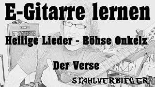 E-Gitarre lernen - Heilige Lieder von den Böhsen Onkelz - Der Verse