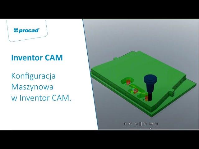 Konfiguracja Maszynowa w Inventor CAM. Jak poprawnie implementować swoją maszynę.