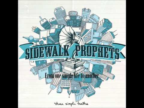 The Words I Would Say-Sidewalk Prophets (with lyrics)