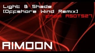 Aimoon - Light And Shade (Offshore Wind Remix) @ Armin van Buuren - A State of Trance 527 [ASOT]
