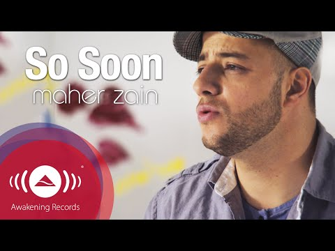 Maher Zain - So Soon | Official Music Video
