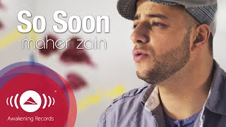 Maher Zain So Soon Music MP3