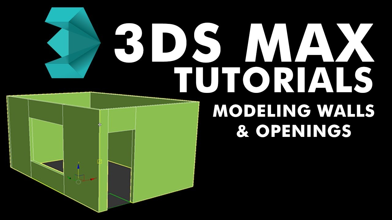 3ds Max 2017 Tutorial Modelling Walls And Openings Youtube