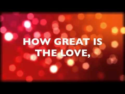 HOW GREAT IS THE LOVE BY VERTICAL CHURCH BAND - LYRIC VIDEO