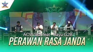 ACW Star feat. Bayu G2B - Perawan Rasa Janda [OFFICIAL]