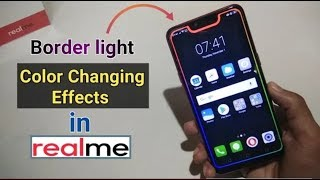 Borderlight Color Changing Effects in RealMe & Notch Display Smartphones (Must Try)