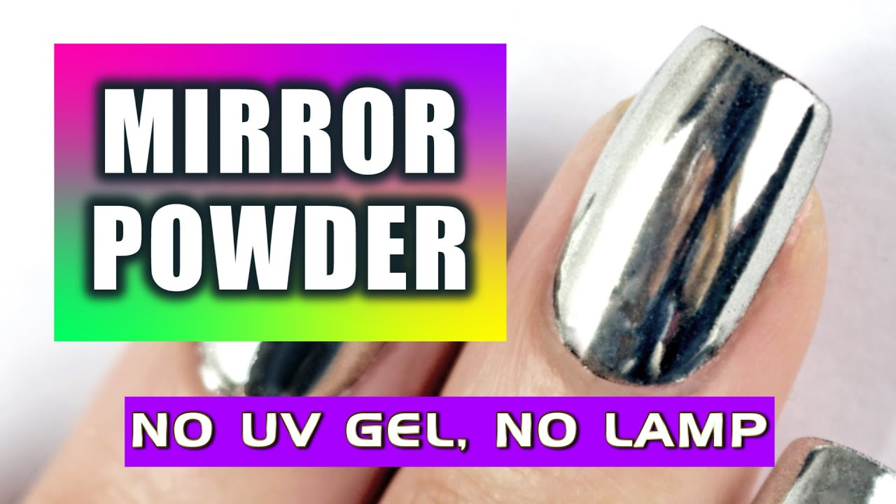 ☆ NEW: LET\'S TRY MIRROR POWDER NAILS! NO UV GEL and NO LAMP ...