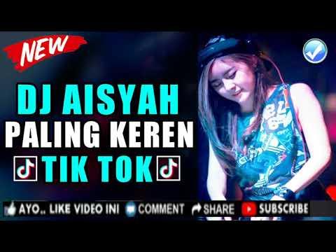 AMPUN DJ AISYAH PALING KEREN 2019 | REMIX TIK TOK VIRAL DJ ORIGINAL 2K19