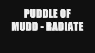 PUDDLE OF MUDD - RADIATE