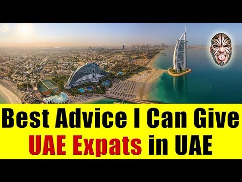 Best Advice For UAE Expats Living in Dubai, UAE