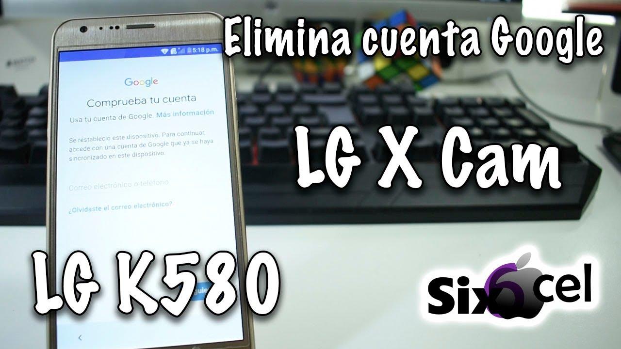 Elimina bloqueo Google *LG X Cam LG K580*