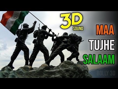 15th AUGUST Special : Maa Tujhe Salaam (3D AUDIO)