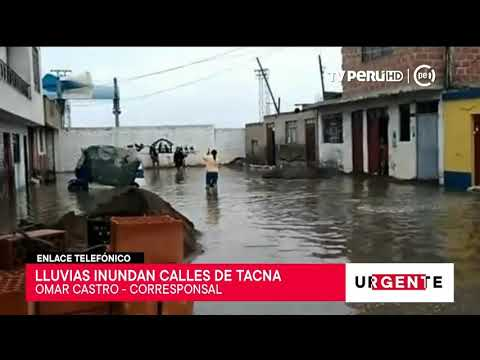 Tacna: calles amanecen inundadas por intensas lluvias