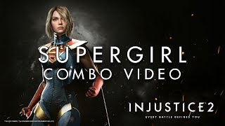 Injustice 2 - Supergirl - Combo Guide