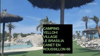 **YELLOH ! VILLAGE LE BRASILIA**CAMPING CANET EN ROUSSILLON 66