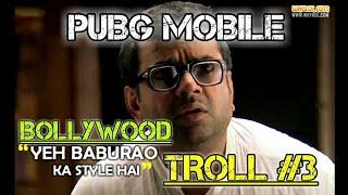 PUBG MOBILE| BOLLYWOOD TROLLING #3