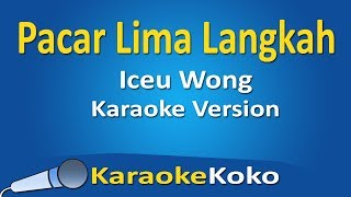 Gambar cover Iceu Wong - Pacar Lima Langkah ( Karaoke Version ) No Vocal Lirik