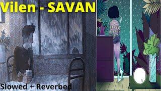 Vilen - Savan (Slowed + Reverbed)   lofi   lofiwithtwist