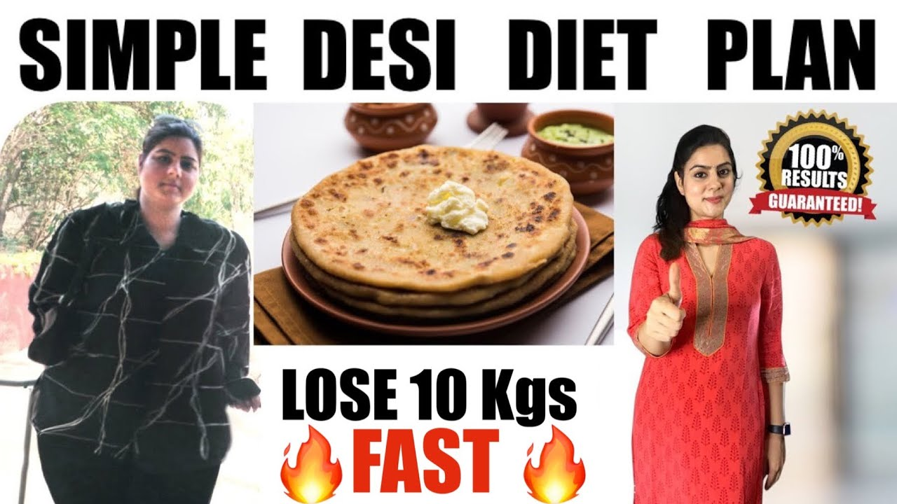 Desi Indian Diet Plan to Lose Weight Fast   Simple & Easy 100% Effective Weight Loss Diet Plan