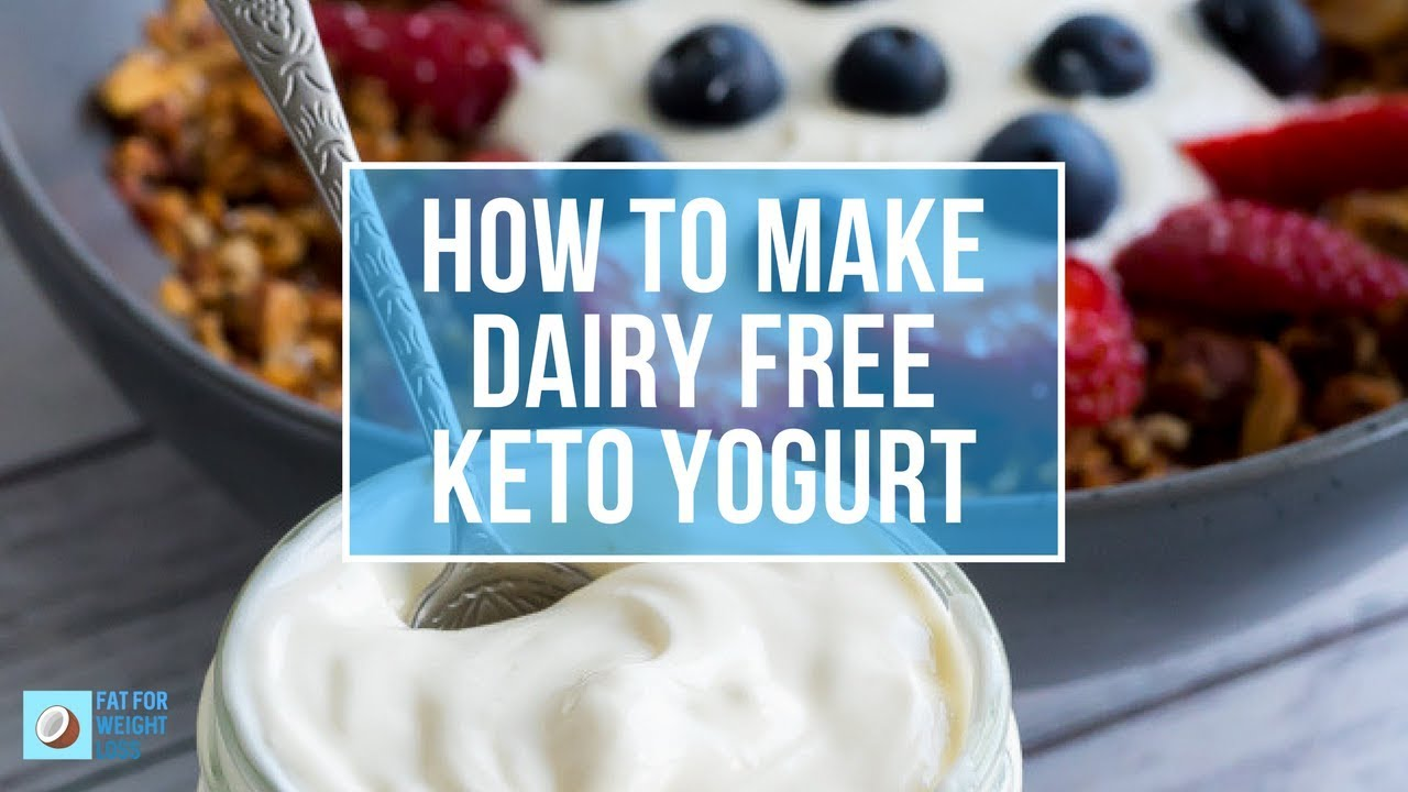 How To Make Dairy Free Keto Yogurt - So Creamy! - YouTube