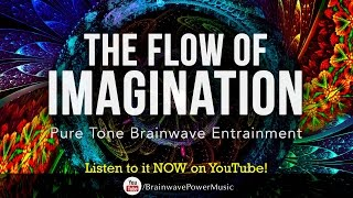 Pure Tone with Calm Noise: 'Flow Of Imagination' - Visual Creativity, Imagination, Calming, Relaxing