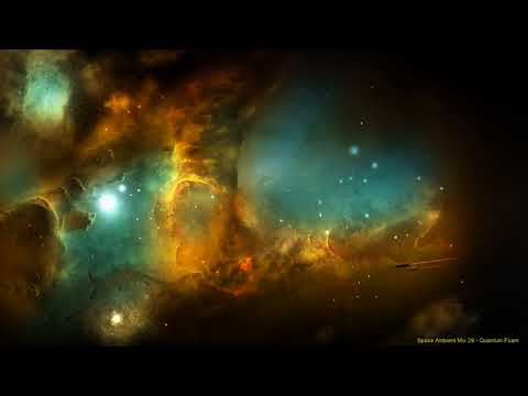 Space Ambient Mix 29 - Quantum Foam
